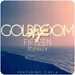 Goldroom – Fifteen (feat. Chela) (Xtrafunk Remix).