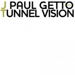 JT – Tunnel Vision (J Paul Getto Remix)
