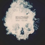Beauchamp – What You Like (Mix)