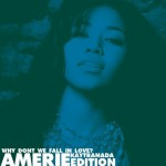Amerie – Why Don't We Fall In Love (Kaytranada Edition)