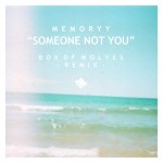 Memoryy – Someone Not You (Box of Wolves Remix)