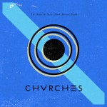 CHVRCHES – The Mother We Share (Blood Diamonds Remix)