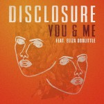 "Disclosure – You And Me (Laberge's ""Home Is Where The Heart Is"" Remix)"