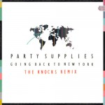 Party Supplies – Going Back To New York (The Knocks Remix)